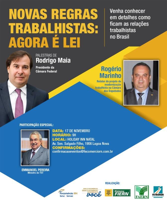Entidades trazem Rodrigo Maia Natal para discutir os impactos da Reforma Trabalhista